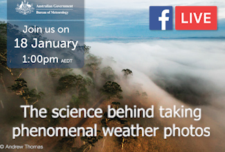 Join us on 18 January at 1pm AEDT for a Facebook Live event, the science behind taking phenomenal weather photos